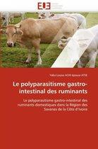 Le Polyparasitisme Gastro-Intestinal Des Ruminants
