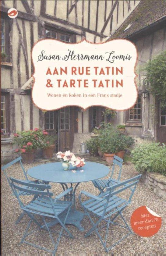 Aan Rue Tatin & tarte tatin - Susan Herrmann Loomis |