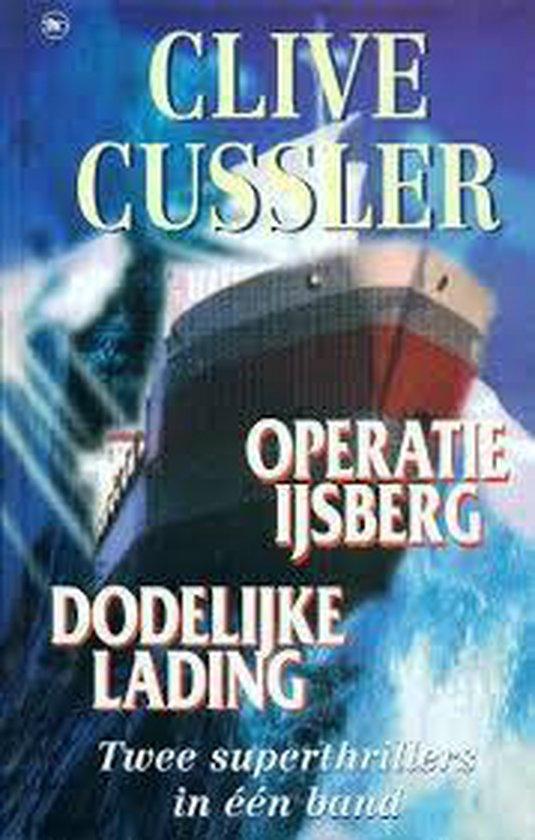 Operatie IJsberg / Dodelijke Lading - Clive Cussler  