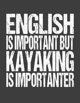 English Is Important But Kayaking Is Importanter