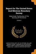 Report on the United States and Mexican Boundary Survey