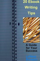 Omslag 20 Ebook Writing Tips: A Guide for Your Success