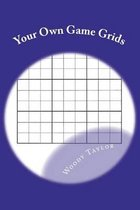 Your Own Game Grids