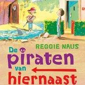 Boek cover De piraten van hiernaast van Reggie Naus (Onbekend)