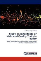Study on Inheritance of Yield and Quality Traits in Barley