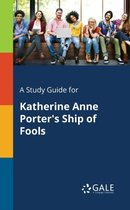 Boek cover A Study Guide for Katherine Anne Porters Ship of Fools van Cengage Learning Gale
