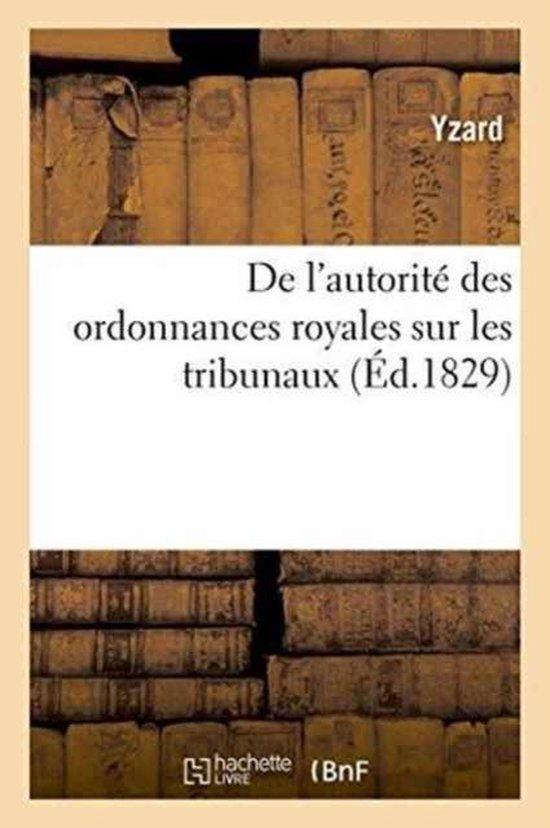 de l'Autorit� Des Ordonnances Royales Sur Les Tribunaux