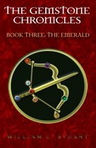 The Gemstone Chronicles Book Three: The Emerald