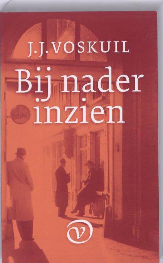 Bij nader inzien - J.J. Voskuil |