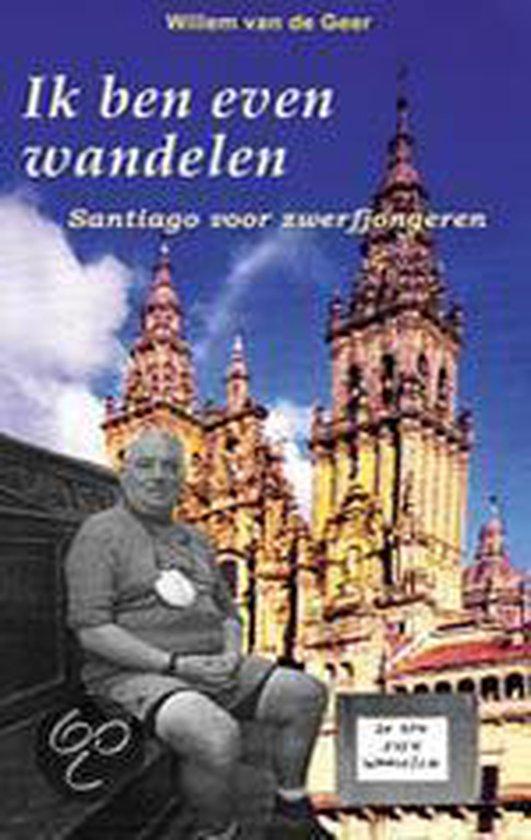 Ik Ben Even Wandelen - Willem van de Geer |
