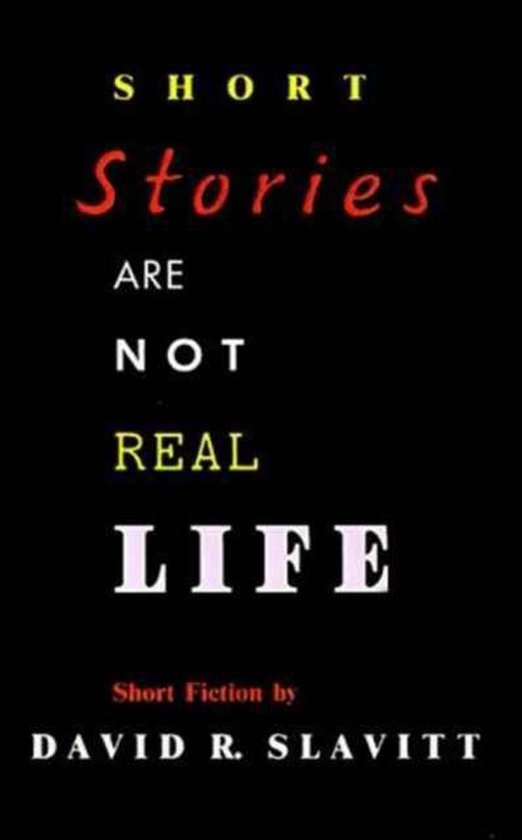Short Stories Are Not Real Life