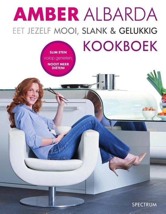 Eet jezelf mooi, slank en gelukkig / deel Kookboek - none |