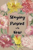 Staying Present in the Now Journal