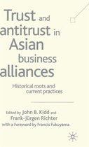 Trust and Antitrust in Asian Business Alliances