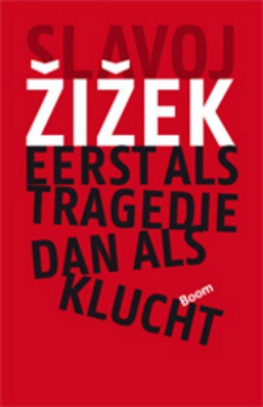 Eerst als tragedie, dan als klucht - Slavoj Zizek | Fthsonline.com