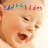 Baby Needs Lullabys