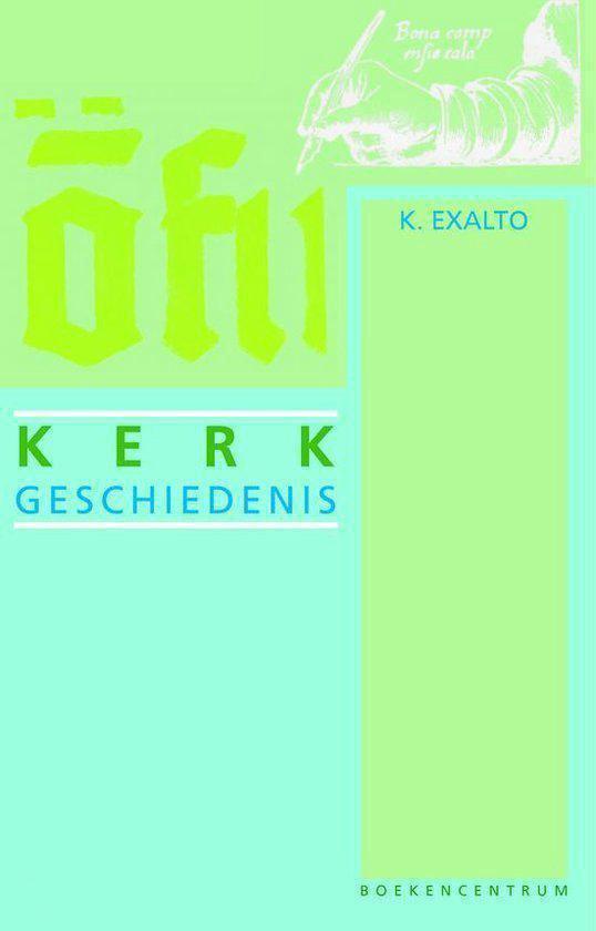 Kerkgeschiedenis - K. Exalto |
