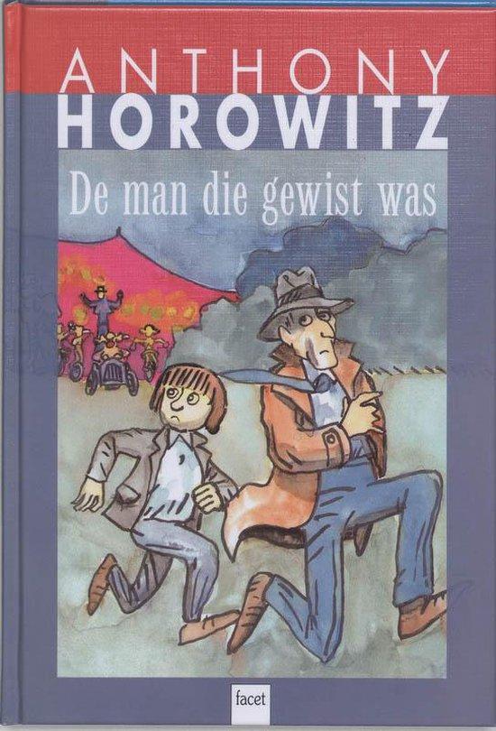 Cover van het boek 'De man die gewist was' van Anthony Horowitz