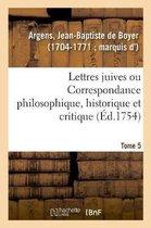 Lettres Juives Ou Correspondance Philosophique, Historique Et Critique, Entre Un Juif Voyageur