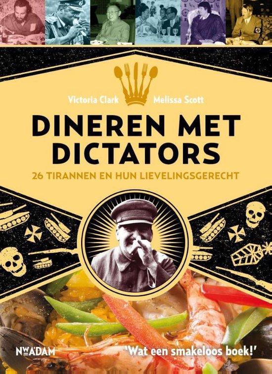 Dineren met dictators. 26 tirannen en hun lievelingsgerecht - Victoria Clark |