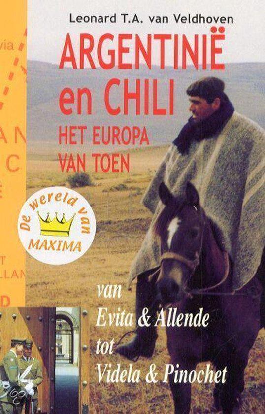 Argentinie En Chili - Leonard T.A. van Veldhoven  
