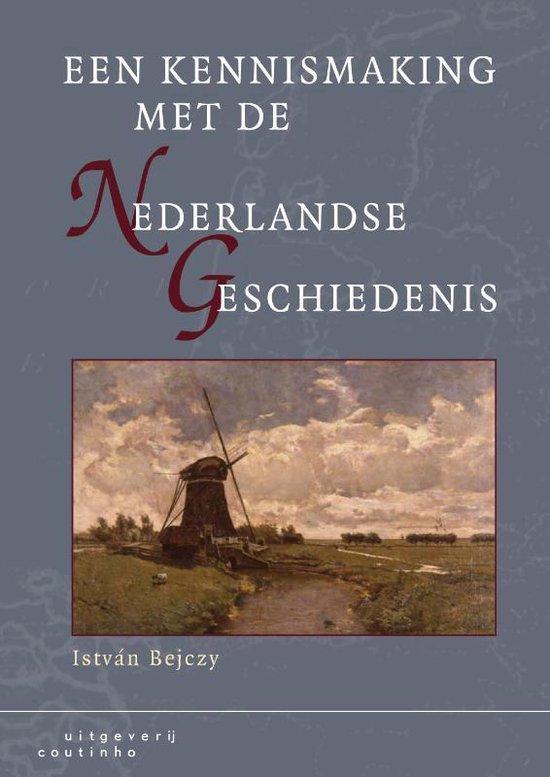 Een kennismaking met de Nederlandse geschiedenis - István Bejczy |