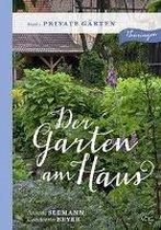 Der Garten am Haus - Private Gärten