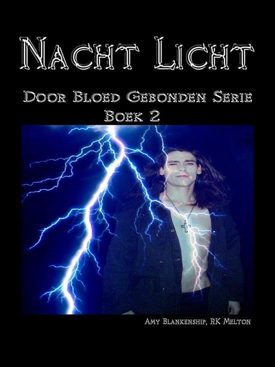 Amy Blankenship - Door Bloed Gebonden 2 - Nacht Licht - Amy Blankenship |