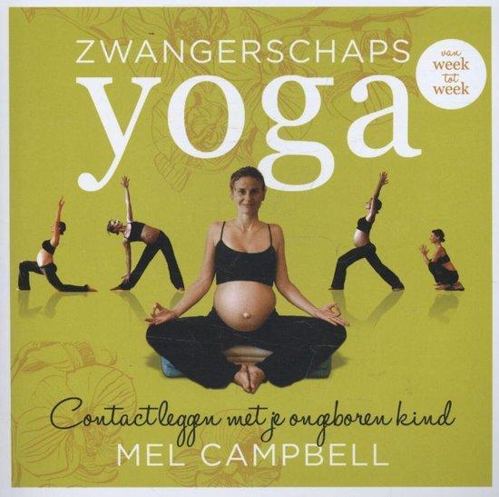 Zwangerschapsyoga van week tot week - Mel Campbell |