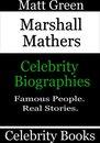 Marshall Mathers: Celebrity Biographies