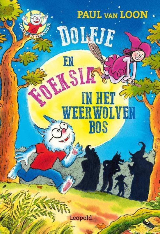 Dolfje Weerwolfje 14 - Dolfje en Foeksia in het Weerwolvenbos - Paul van Loon |