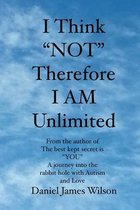 I Think NOT therefore I am unlimited