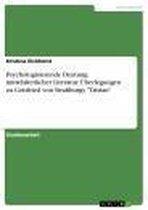 Psychologisierende Deutung mittelalterlicher Literatur: Überlegungen zu Gottfried von Straßburgs 'Tristan'