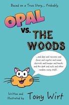 Opal vs. the Woods