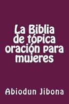 La Biblia de T pica Oraci n Para Mujeres