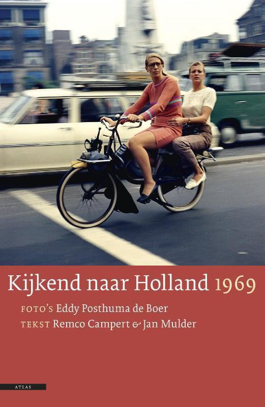 Kijkend naar Holland 1969 - Eddy Posthuma de Boer  
