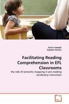Facilitating Reading Comprehension in Efl Classrooms