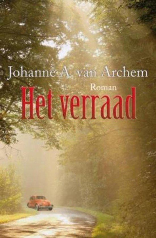 Het verraad - Johanne A van Archem |