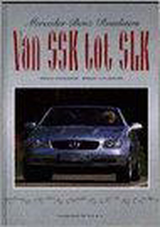 Mercedes-Benz Roadsters. Van SSK tot SLK - Huub Dubbelman | Fthsonline.com
