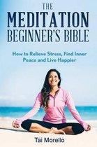 The Meditation Beginner's Bible