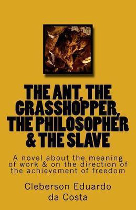 The Ant, the Grasshopper, the Philosopher & the Slave