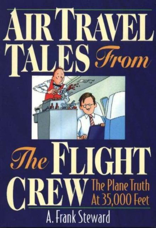 Air Travel Tales from the Flight Crew, 2nd Edition