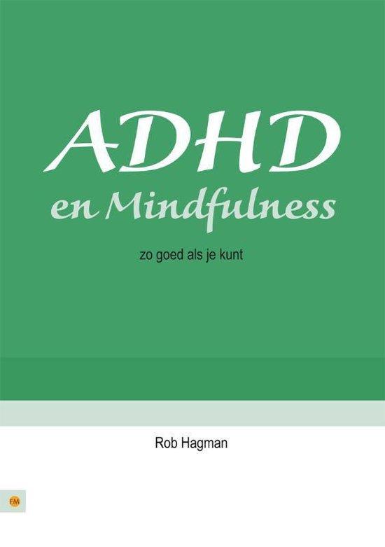 ADHD en Mindfulness - zo goed als je kunt - Rob Hagman | Readingchampions.org.uk