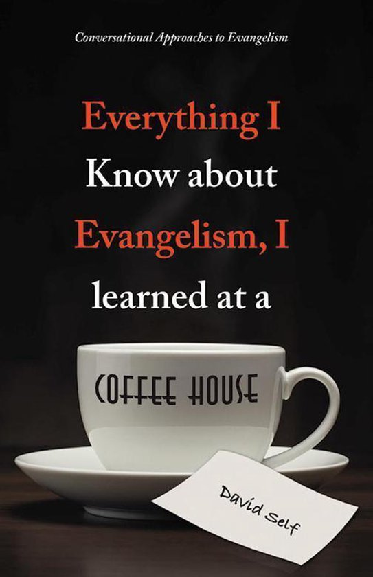 Everything I Know About Evangelism, I Learned at a Coffee House