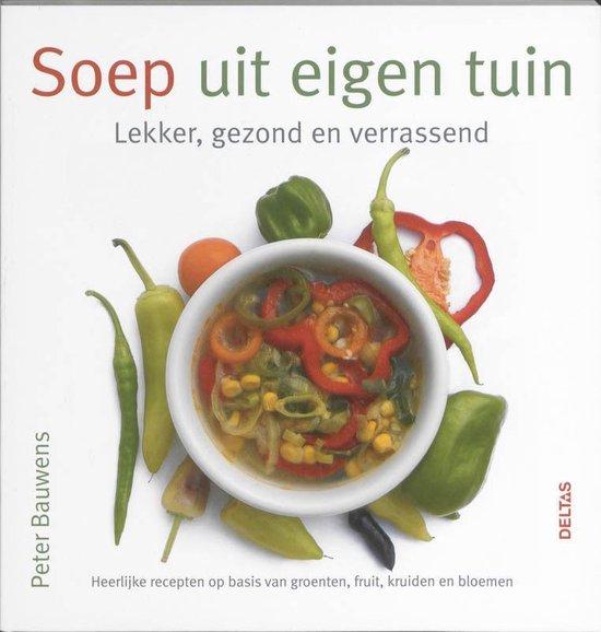 Soep uit eigen tuin - Peter Bauwens  