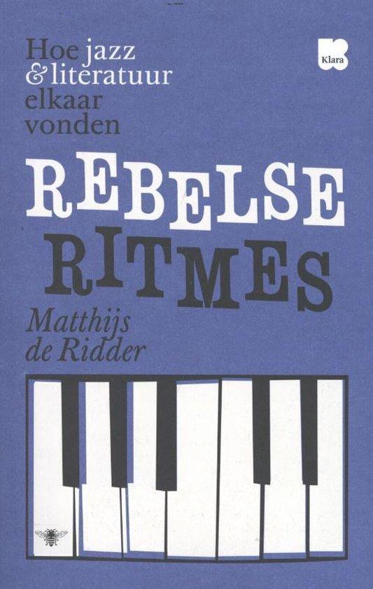 Rebelse ritmes - Matthijs de Ridder |