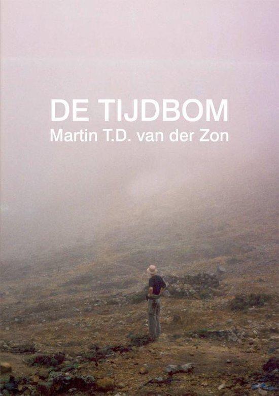 De Tijdbom - Martin T.D. van der Zon  