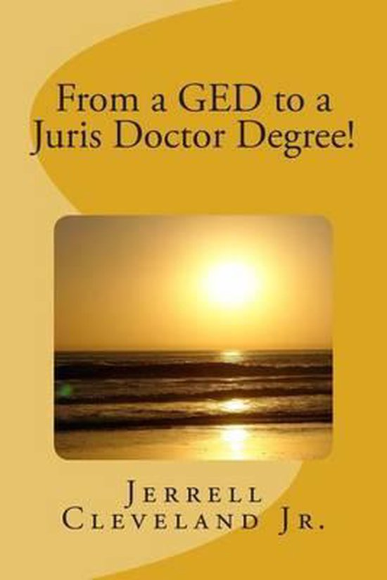 From a GED to a Juris Doctor Degree!