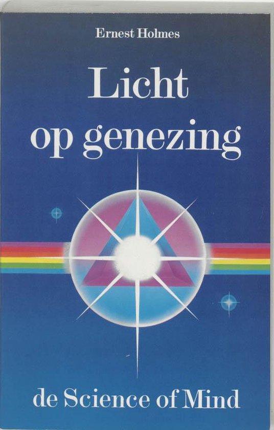 Licht op genezing - E. Holmes |