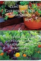 Container Gardening for Beginners & the Ultimate Guide to Companion Gardening for Beginners